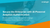 Secure the Enterprise with AI-Powered Adaptive Authentication