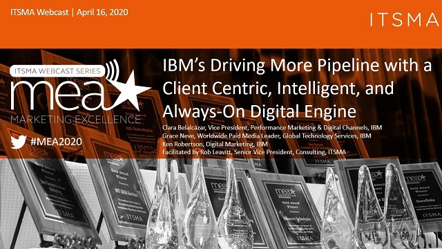 IBM's Driving More Pipeline with a Client Centric & Always-On Digital Engine