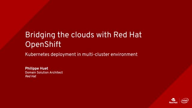 Bridging the clouds with Red Hat OpenShift – Kubernetes deployment [French]