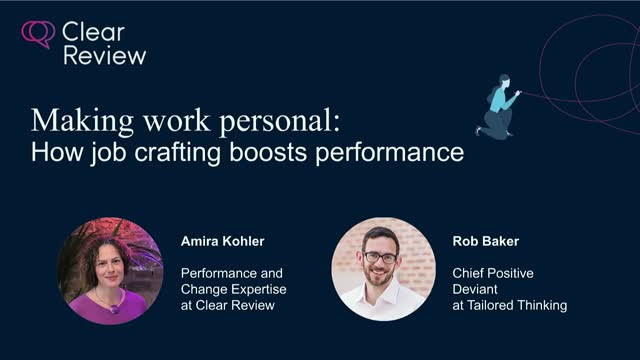 Making work personal: How job crafting boosts performance