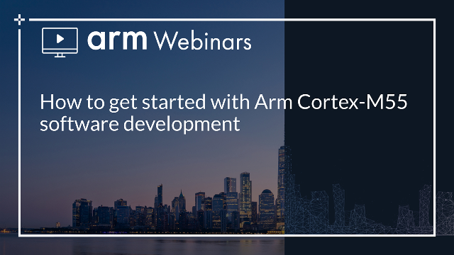 How to get started with Arm Cortex-M55 software development