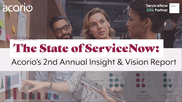 The State of ServiceNow: Acorio's 2nd Annual Insight & Vision Report
