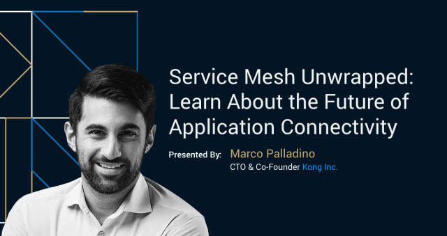 Service Mesh Unwrapped: Learn About the Future of Application Connectivity