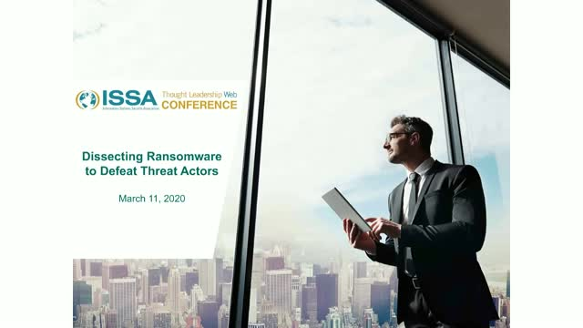 ISSA Thought Leadership Series: Dissecting Ransomware to Defeat Threat Actors