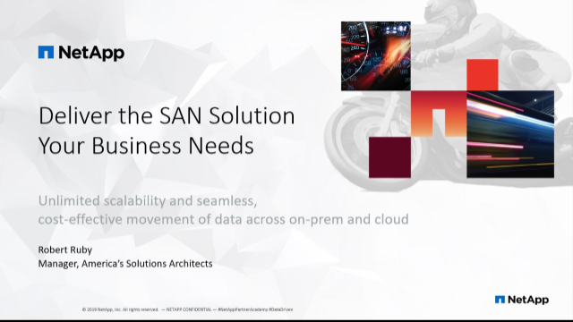 Deliver the SAN Solution Your Business Needs