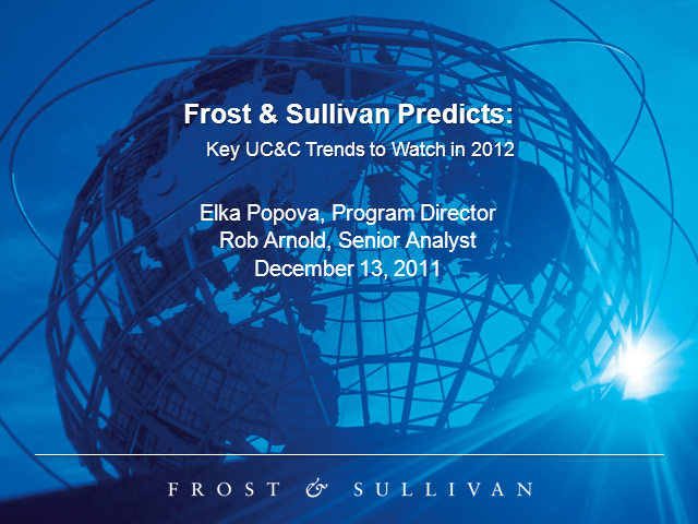Frost & Sullivan Predicts: Key UC&C Trends to Watch in 2012