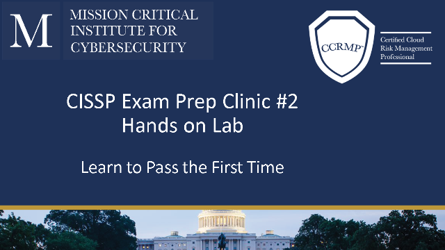 CISSP Exam Clinic #2: How to pass the 1st Time---Hands-On Labs