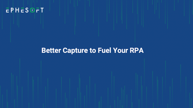 Better Capture to Fuel Your RPA