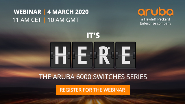 It's Here - The Aruba 6000 Switches Series