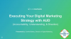 "Using the ""AUD"" Process to Help Execute Your Digital Marketing Plan"