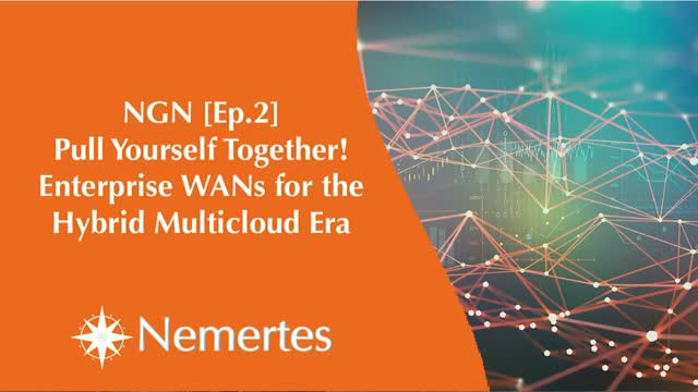 NGN [Ep.2] Pull Yourself Together! Enterprise WANs for the Hybrid Multicloud Era