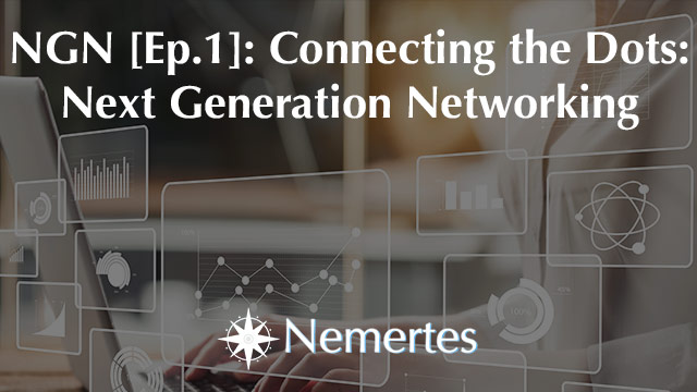 NGN [Ep.1] Connecting the Dots: Next Generation Networking