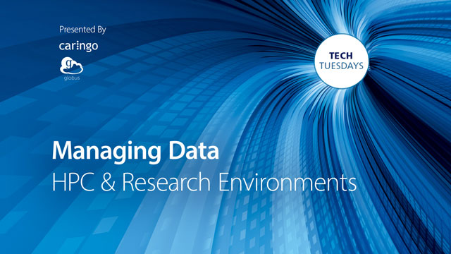 Managing Data in HPC & Research Environments (Tech Tuesday)