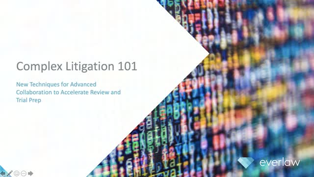 Complex Litigation 101: New Techniques for Advanced Collaboration