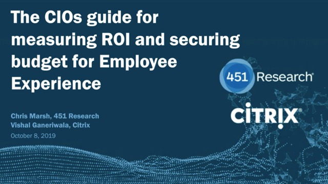 The CIOs Guide for Measuring ROI and Securing Budget for Employee Experience