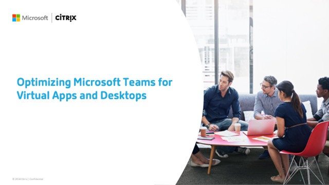 Transform the Employee Experience with Microsoft Teams and Citrix