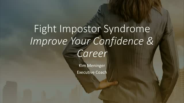 Feel Like a Fraud? Fight Impostor Syndrome to Boost Your Confidence & Career