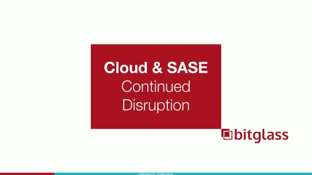 Cloud and SASE - Continued Disruption