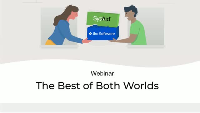 The best of both worlds: Jira & SysAid
