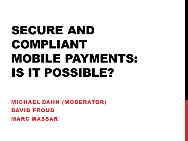 Secure and Compliant Mobile Payments: Is It Possible?