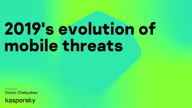 2019's evolution of mobile threats