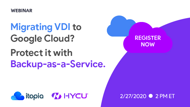 Migrating VDI to Google Cloud? Protect it with Backup-as-a-Service.