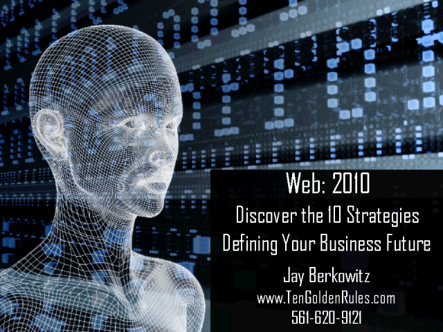 Web 2010: Ten Trends that will Define Your Business Future