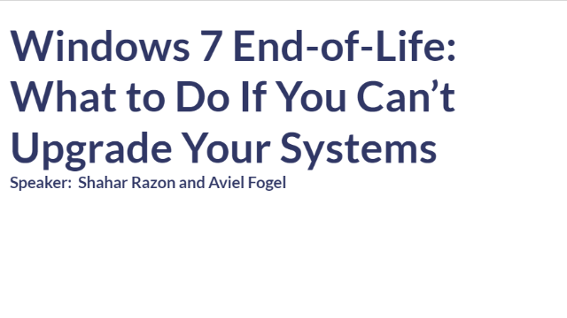 Windows 7 End-of-Life: What to Do If You Can't Upgrade Your Systems