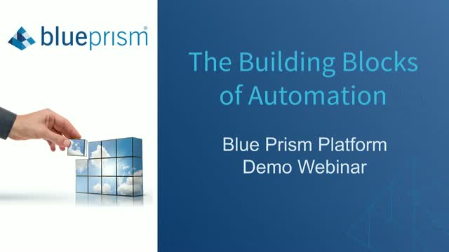 Blue Prism RPA Platform Demo | The Building Blocks of Automation