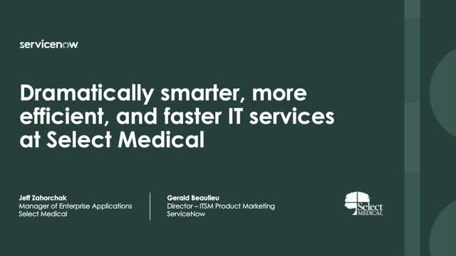 Dramatically smarter, more efficient, and faster IT services at Select Medical