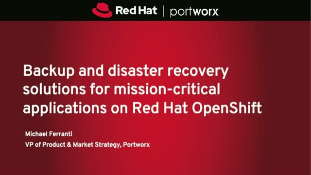 Backup and recovery solutions for mission-critical apps on Red Hat OpenShift