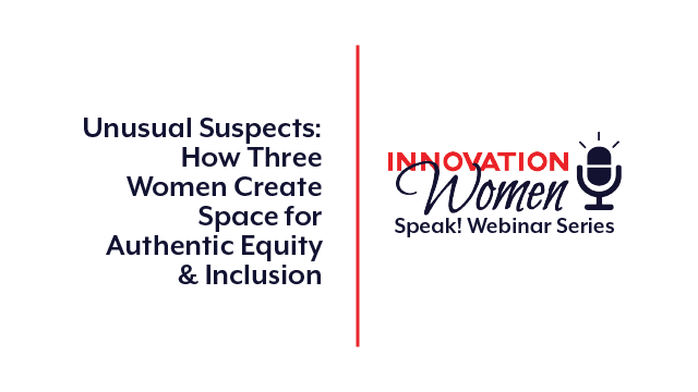 Unusual Suspects: How Three Women Create Space for Authentic Equity & Inclusion