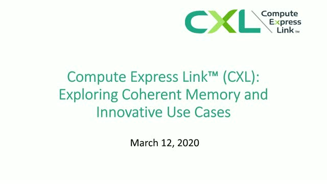 Compute Express Link™ (CXL): Exploring Coherent Memory and Innovative Use Cases