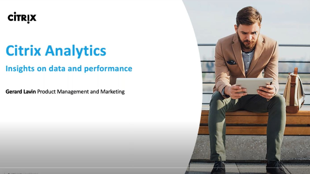Gaining Insights On Data And Performance - with Citrix Analytics