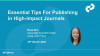 Essential tips for publishing in high-impact journals