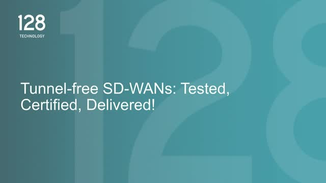 Tunnel-free SD-WANs: Tested, Certified, Delivered!