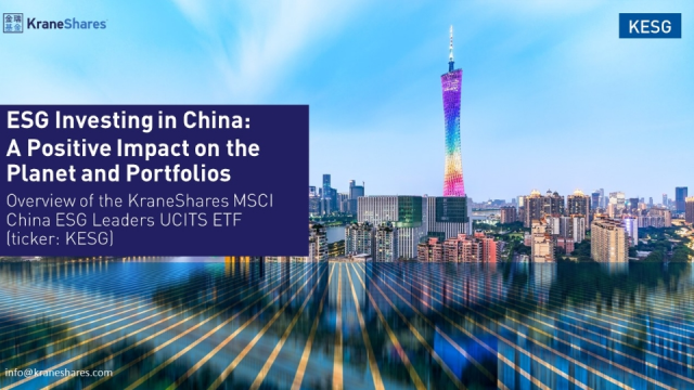 ESG Investing in China – An overview of KESG, KraneShares MSCI China ESG Leaders