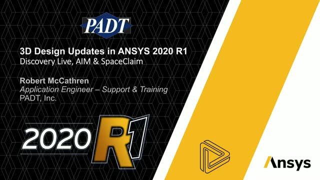 3D Design updates in ANSYS 2020 R1 - Discovery Live, AIM & SpaceClaim