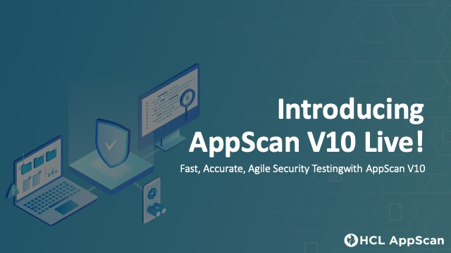 [Live Streamed Event] Fast, Accurate, Agile Security Testing with AppScan V10