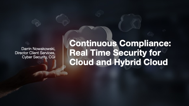 Continuous Compliance for Cloud and Hybrid Cloud — Real Time Security