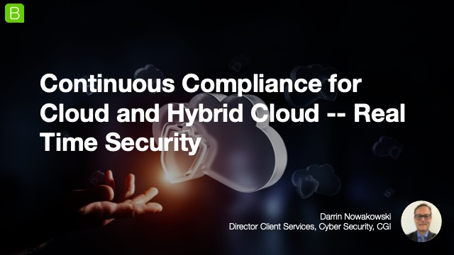 Continuous Compliance for Cloud and Hybrid Cloud -- Real Time Security