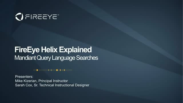 FireEye Helix Explained - Mandiant Query Language Searches