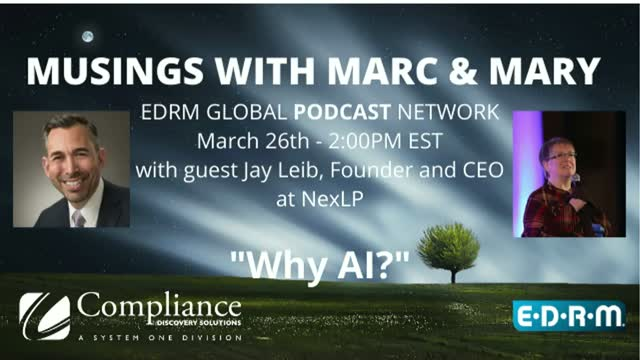 """[Podcast] Musings with Marc & Mary: """"Why AI?"""" with Guest Jay Leib, NexLP"""