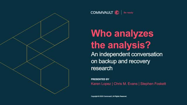 Who Analyzes the Analysis? An Independent Conversation on Backup and Recovery An