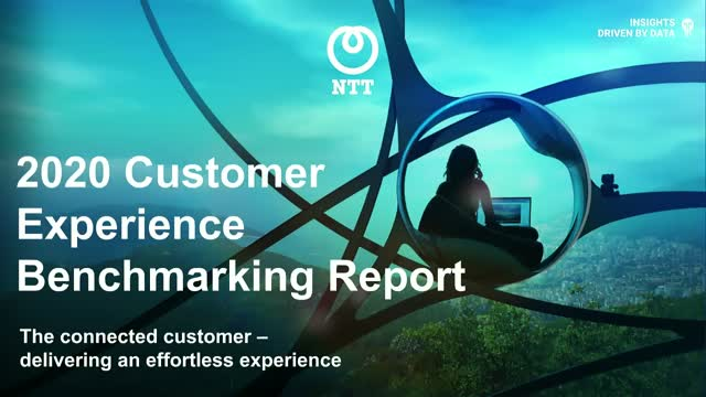 NTT Ltd.'s 2020 Global Customer Experience Benchmarking Report