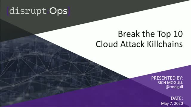 Break the Top 10 Cloud Attack Kill Chains