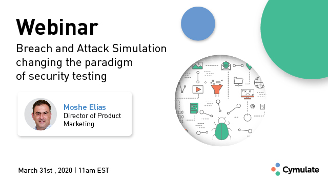 Breach and Attack Simulation (BAS) - Changing the Paradigm of Security Testing