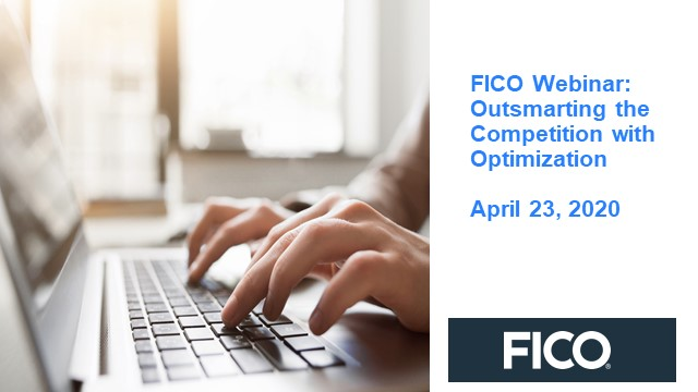 FICO Webinar: Outsmarting the competition with optimization - April 23 2020