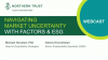 Navigating market uncertainty, with factors & ESG