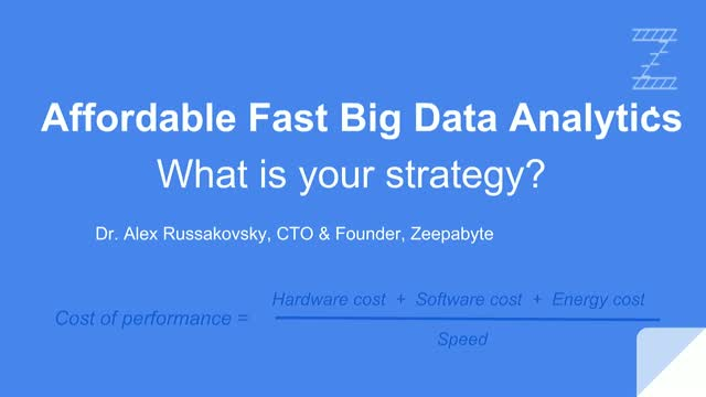 Affordable Fast Big Data Analytics: What is your strategy?